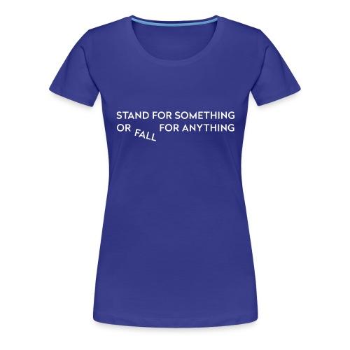 Stand for something - Premium-T-shirt dam