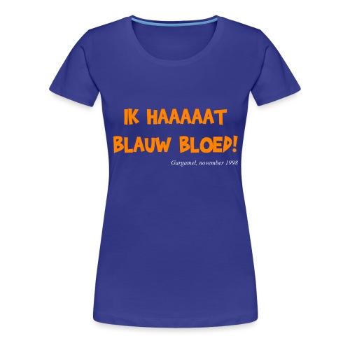 ik haat blauw bloed - Vrouwen Premium T-shirt