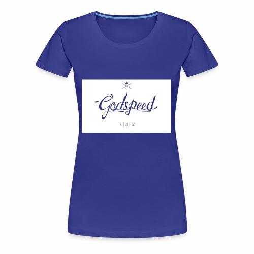 godspeed - Naisten premium t-paita