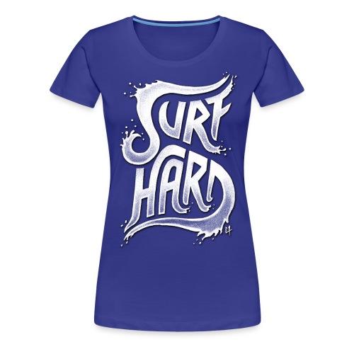 Surf Hard V1 - Women's Premium T-Shirt