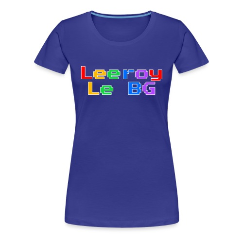 Leeroy le BG - T-shirt Premium Femme