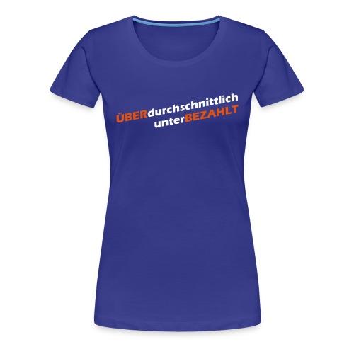 überdurchschnittlich unterbezahlt - Frauen Premium T-Shirt