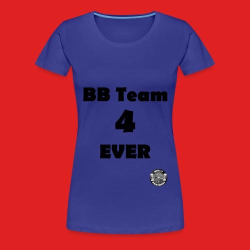 B.B.T. 4 ever - T-shirt Premium Femme