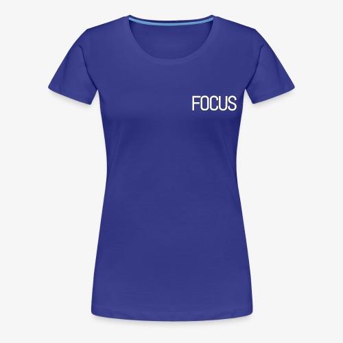 Focus - Women's Premium T-Shirt