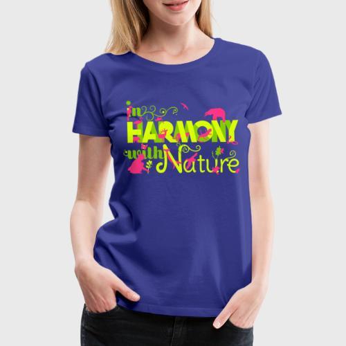 In Harmony With Nature - Women's Premium T-Shirt