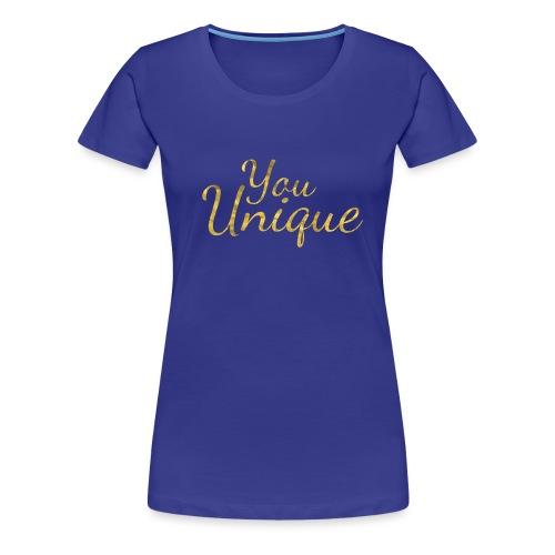 You unique - Women's Premium T-Shirt