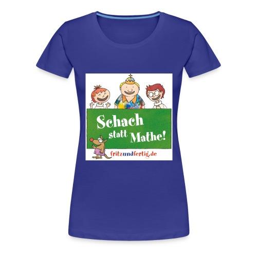 Schach statt Mathe - Frauen Premium T-Shirt