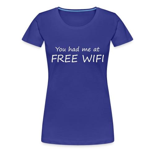 You had me at free WIFI - Premium-T-shirt dam