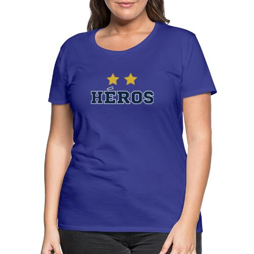Nos HEROS les bleus - T-shirt Premium Femme