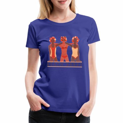 BEACH BABES - TEEEZ MADE - Women's Premium T-Shirt