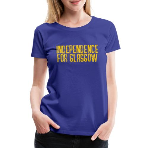 Independence for Glasgow - Women's Premium T-Shirt