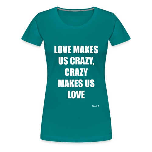 CRAZY - Women's Premium T-Shirt