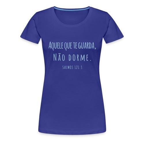 Aquele que te guarda, não dorme - Frauen Premium T-Shirt