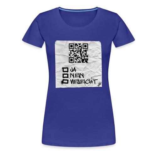 wilst du mit mir gehen - Frauen Premium T-Shirt