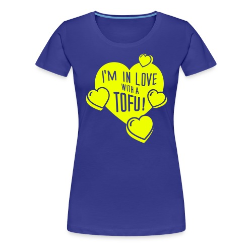 I'm in Love with a TOFU! - tiny - Frauen Premium T-Shirt