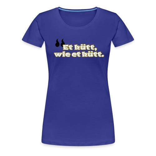 Et kütt, wie et kütt (Kölsch). - Frauen Premium T-Shirt