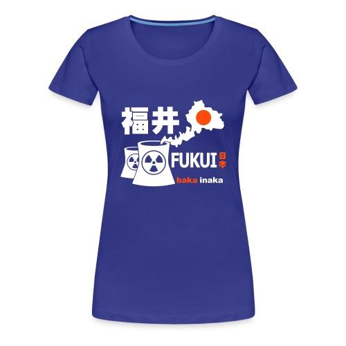 Fukui, Japan: Baka Inaka - Women's Premium T-Shirt