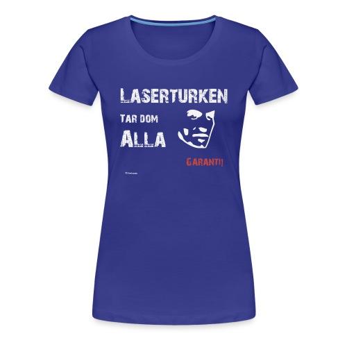 Laserturken Tar dom alla vit - Premium-T-shirt dam