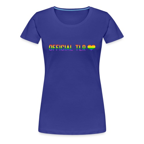 Official TLR Love Merch - Pride Edition - Women's Premium T-Shirt