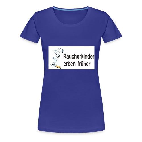 Raucherkinder - Frauen Premium T-Shirt
