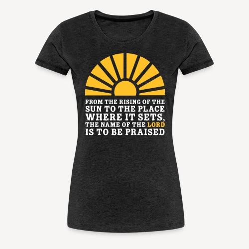 FROM THE RISING OF THE SUN - Women's Premium T-Shirt