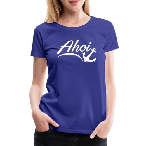 Ahoi Anker Herz Gruß Norddeutschland Hamburg Küste - Frauen Premium T-Shirt