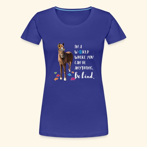 In A World Where You Can Be Anything Be Kind ADHS - Frauen Premium T-Shirt