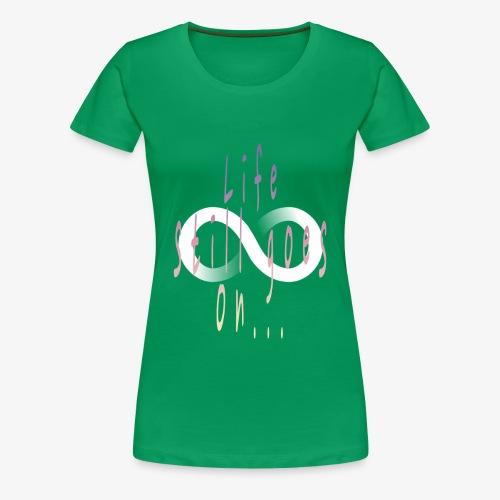 Life still goes on... - T-shirt Premium Femme