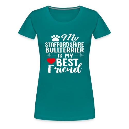 MYBESTFRIEND-STAFFORDSHIRE BULLTERRIER - Frauen Premium T-Shirt