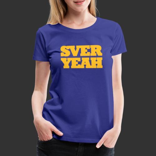 SVERYEAH BlåGul - Premium-T-shirt dam