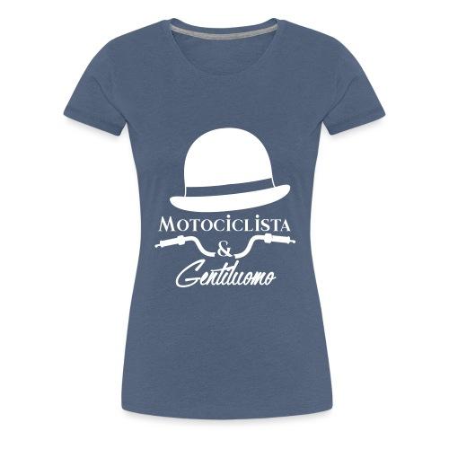 Motociclista & Gentiluomo - Maglietta Premium da donna