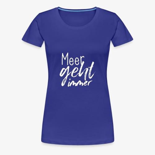 meergehtimmer - Frauen Premium T-Shirt