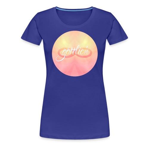 Du bist göttlich - Frauen Premium T-Shirt