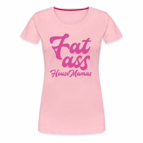 fatasspink - Naisten premium t-paita