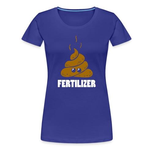 Fertilizer - Dünger - Frauen Premium T-Shirt