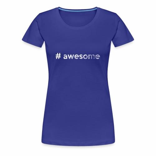 # awesome   genial - Frauen Premium T-Shirt