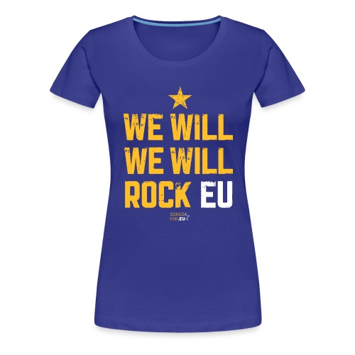 We want to rock EU | SongsFor.EU - Women's Premium T-Shirt