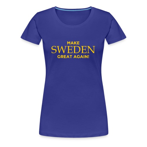 Make Sweden Great Again! - Premium-T-shirt dam