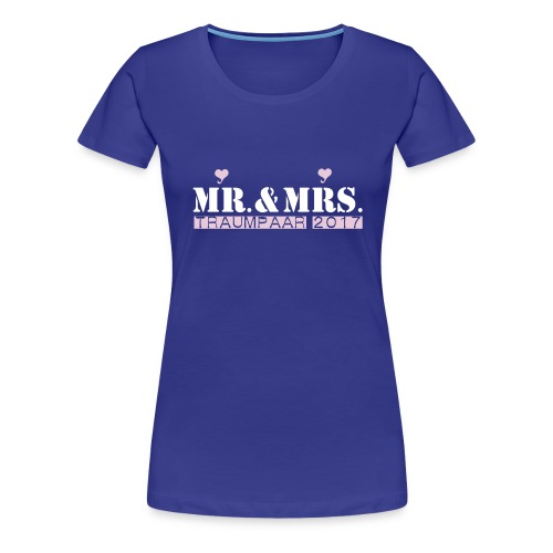Mr und Mrs Traumpaar 2017 - Frauen Premium T-Shirt