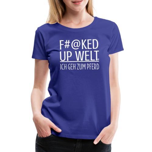 Fucked up - Pferd - Frauen Premium T-Shirt