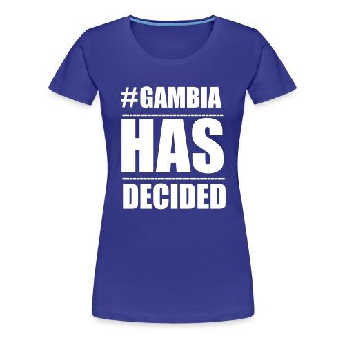GAMBIA_HAS_DECIDED - Women's Premium T-Shirt