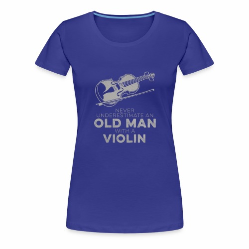 Violinist Never Underestimate An Old Man With Fun - Women's Premium T-Shirt
