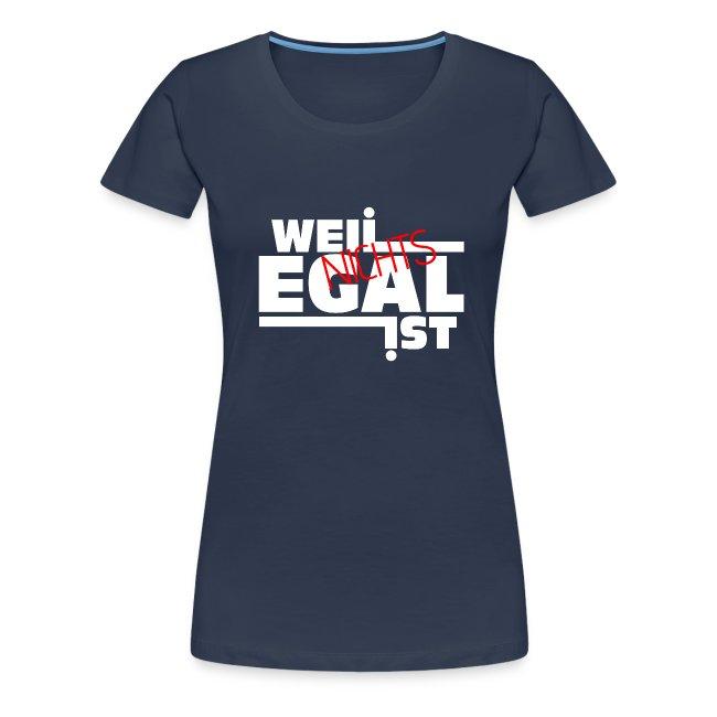 Weil Nichts Egal Ist - Kinder Shirt