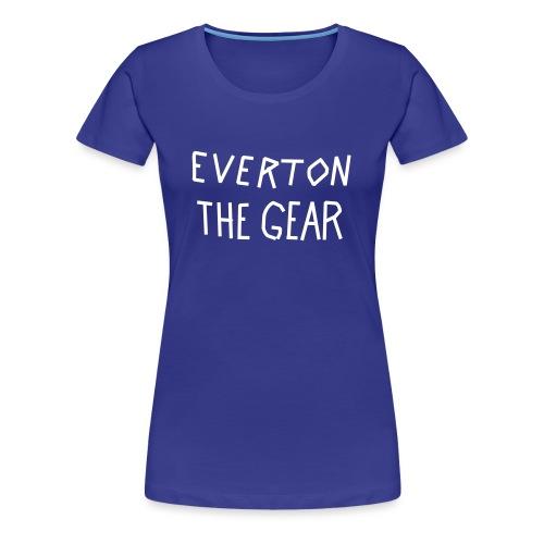 Everton the gear - Women's Premium T-Shirt