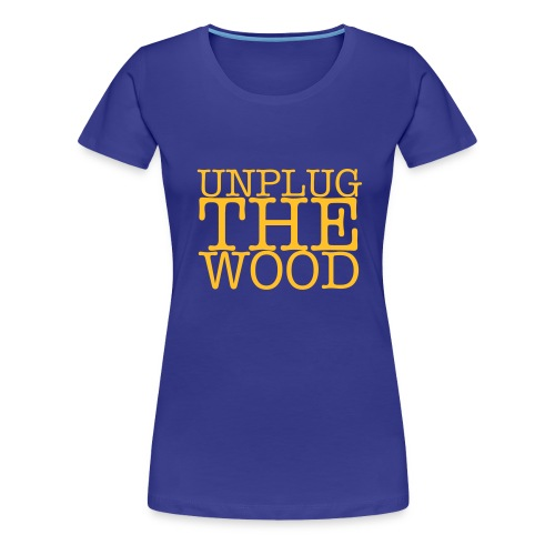 Unplug The Wood square - Women's Premium T-Shirt