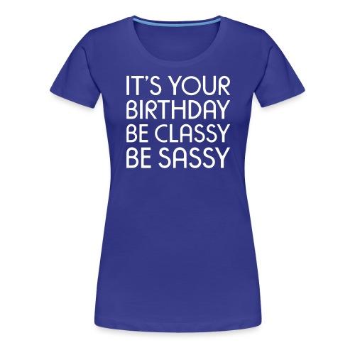 be classy be sassy - Frauen Premium T-Shirt