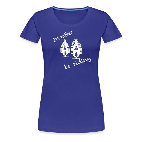 rather be riding white T-Shirts - Frauen Premium T-Shirt