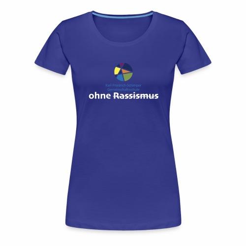 Schule ohne Rassismus - Frauen Premium T-Shirt