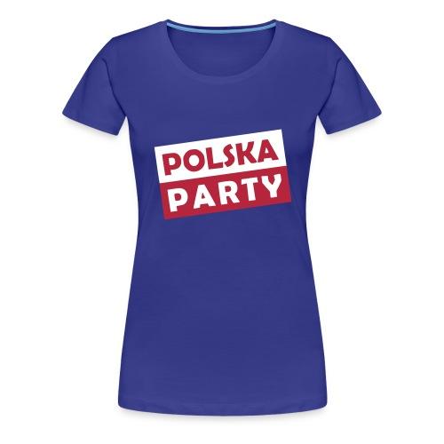 Polska Party / Die Party-Geschenkidee - Frauen Premium T-Shirt