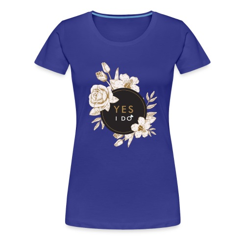 YES I DO #2 - T-shirt Premium Femme